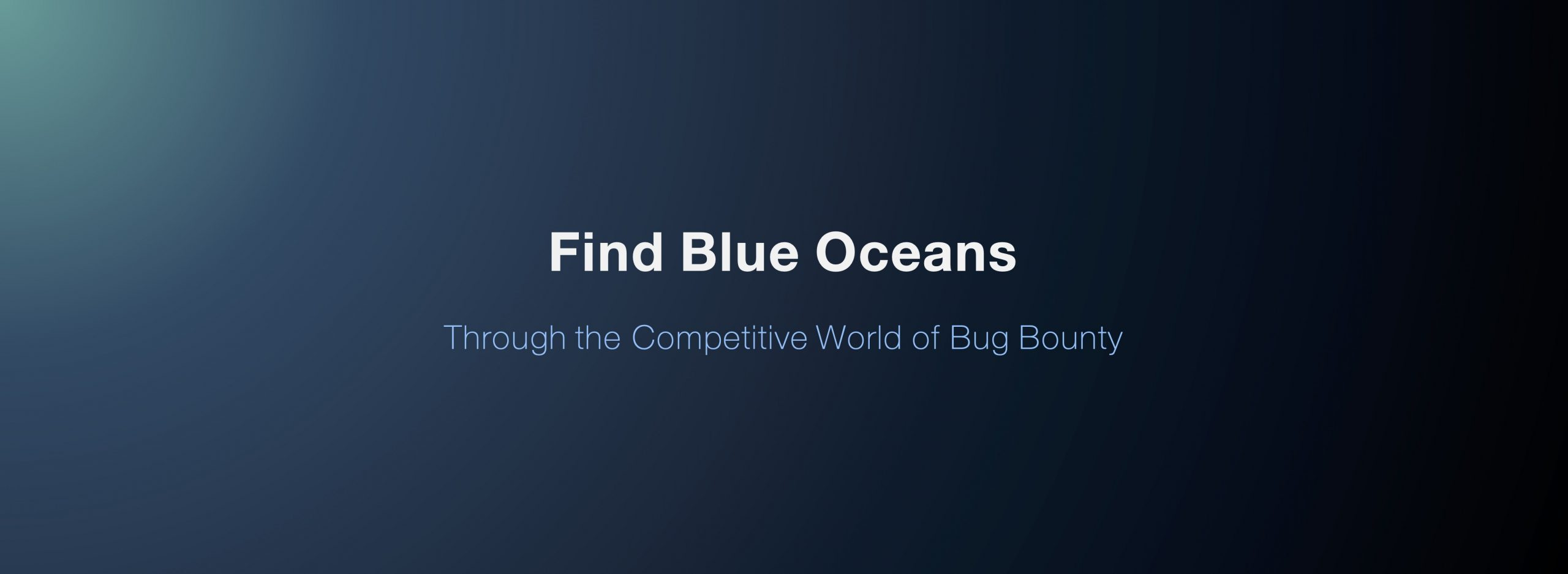 Find blue oceans:Through the Competitive World of Bug Bounty
